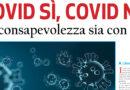 Covid sì, Covid no: la consapevolezza sia con noi